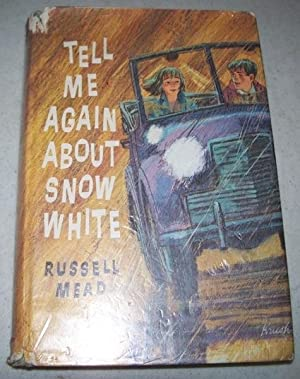 Tell Me Again About Snow White: Mead, Russell