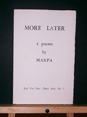 More Later, 4 Poems by MARPA (Real Free Press Poetry Series #2)