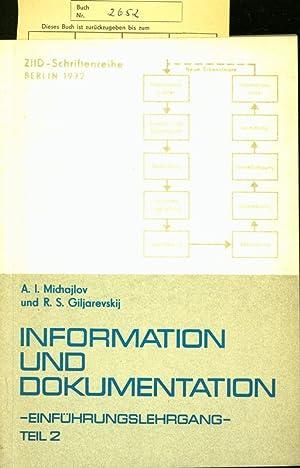 Information und Dokumentatation: Einführungslehrgang. Teil II.: Michajlov, A. I.: