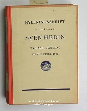 Hyllningsskrift Tillägnad Sven Hedin. Pa Hans 70- Arsdag den 19 Febr. 1935.,I Serie Med ...