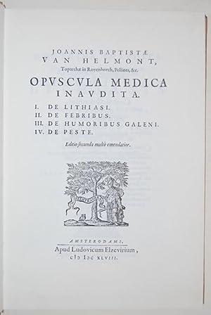 OPUSCULA MEDICA INAUDITA. I. De Lithiasi. II.: HELMONT, Joannis Baptistae
