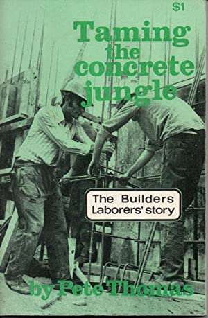 Taming The Concrete Jungle: The Builders Laborers' Story