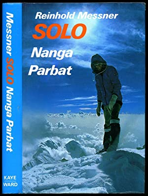 Solo Nanga Parbat: Messner, Reinhold [Translated