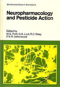 Neuropharmacology and Pesticide Action (Ellis Horwood series in biomedicine): M. G. Ford (...