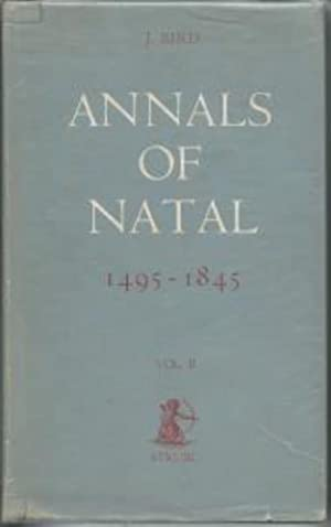 The Annals of Natal: 1495 to 1845, Volume II. Africana Collectanea XV - Reprint: John Bird
