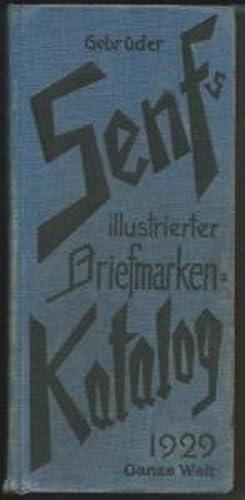 Gebrüder Senfs illustrierter Briefmarken-Katalog 1929: Ganze Welt (Taschenausgabe) - enthaltend die...