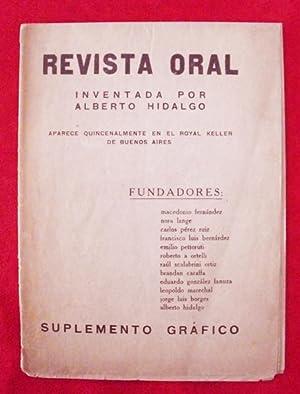 Revista Oral: Macedonio Fernández, Norah Lange, Carlos Perez Ruiz, Francisco Luis Bernárdez, Emilio...