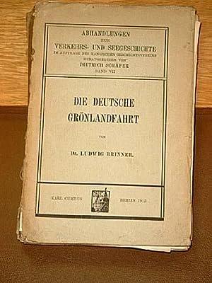 Die deutsche Grönlandfahrt. (=Abhandlungen zur Verkehrs- und: Brinner, Ludwig
