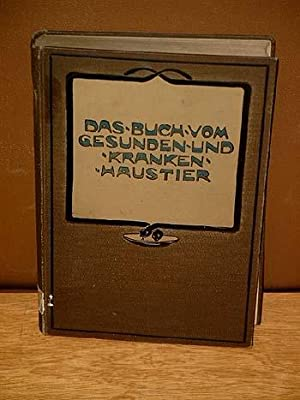 Das Buch vom gesunden und kranken Haustier.: Steuert, Dr. L.