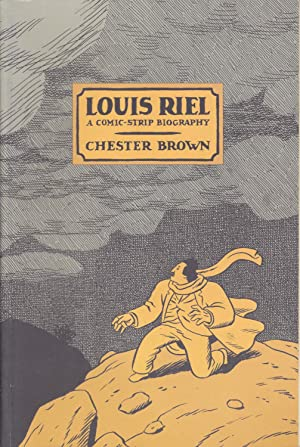 Louis Riel A Comic Strip Biography: Brown, Chester