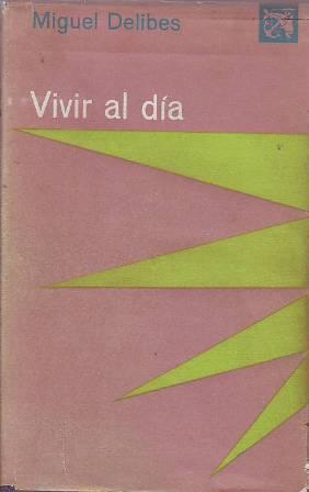 Vivir al día.: DELIBES, Miguel.-