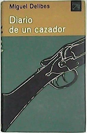 Diario de un cazador. Premio Nacional de: DELIBES, Miguel.-