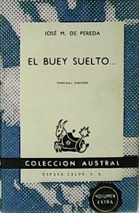 El buey suelto. Novela.: PEREDA, José M.