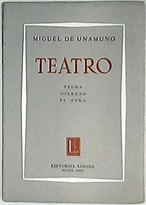 Teatro (Fedra. Soledad. El otro).: UNAMUNO, Miguel de.-