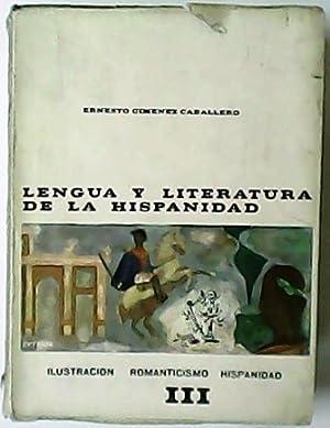 Lengua y literatura de la hispanidad. 3 tomos. Tomo I: Los orígenes. Tomo II: Renacimiento y ...
