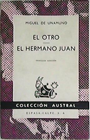 El otro. El hermano Juan.: UNAMUNO, Miguel de.-
