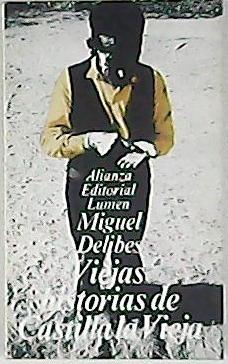 Viejas historias de Castilla la Vieja.: DELIBES, Miguel.-