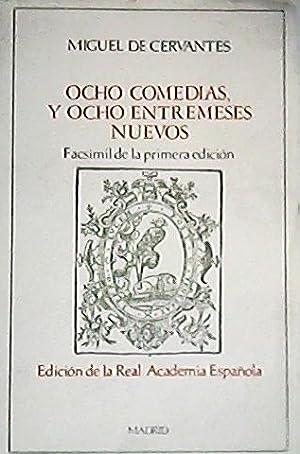 Ocho comedias, y ocho entremeses nuevos, nunca: CERVANTES, Miguel de.-