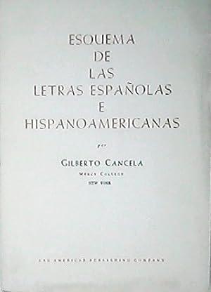 Esquema de las letras españolas e hispanoamericanas.: CANCELA, Gilberto.-