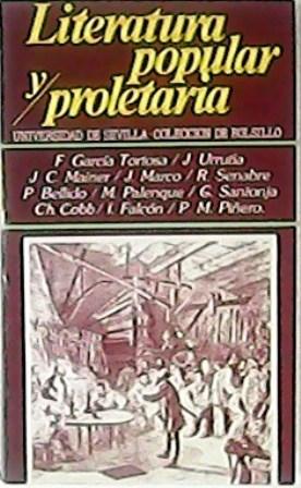 LITERATURA POPULAR Y PROLETARIA. (F. GARCIA TORTOSA: VV. AA.-