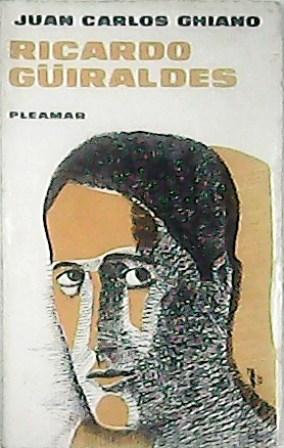 Ricardo Güiraldes.: GHIANO, Juan Carlos.-
