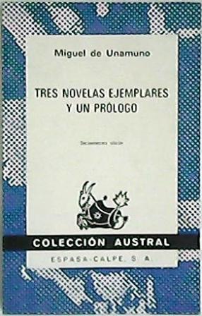 Tres novelas ejemplares y un prólogo.: UNAMUNO, Miguel de.-