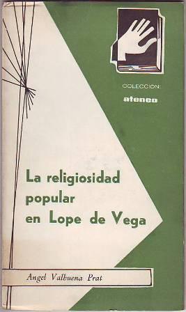 La religiosidad popular en Lope de Vega.: VALBUENA PRAT, Angel.-
