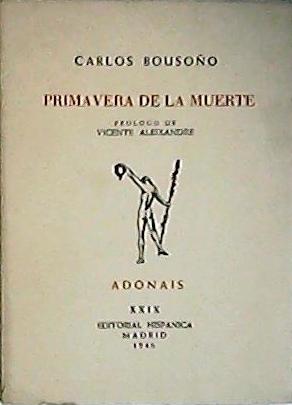 Primavera de la muerte. Prólogo de Vicente Aleixandre.: BOUSOÑO, Carlos.-