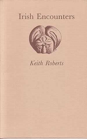 Irish Encounters: Roberts, Keith
