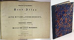 Historisch-geographischer Hand-Atlas zur alten, mittleren und neuern: König, Theophil