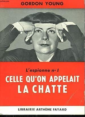 L'ESPIONNE N°1. CELLE QU'ON APPELAIT LA CHATTE.: YOUNG GORDON.