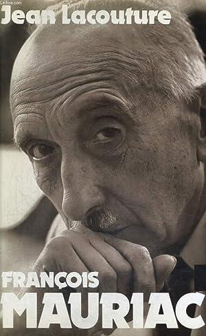François Mauriac: LACOUTURE Jean