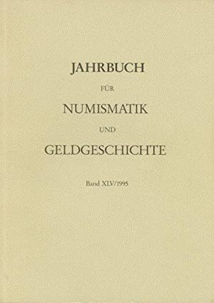 Jahrbuch für Numismatik und Geldgeschichte Band XLV 1995. Herausgegeben von der Bayerischen ...