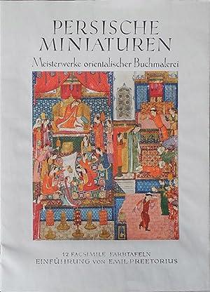 Persische Miniaturen. Eine Auswahl der schönsten Werke orientalischer Buchmalerei. 12 ...