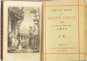 Petit mois du Sacré-C ur dédié aux âmes qui aiment Jésus A.M.D.G. P.M. Dijon Pellion et Marchet ...