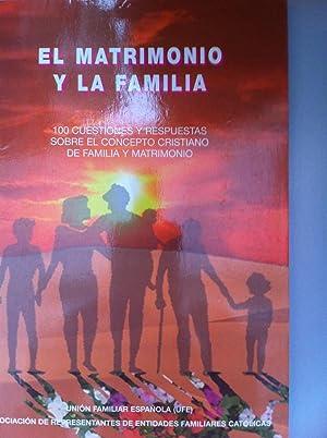 El matrimonio y la familia. 100 cuestiones y respuestas sobre el concepto cristiano de familia y ...