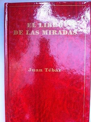 El libro de las miradas: Juan Tebar