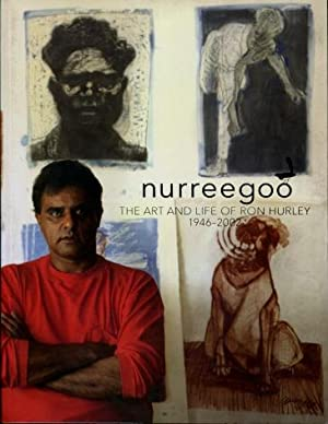 Nurreegoo : The Art and Life of Ron Hurley 1946 - 2002