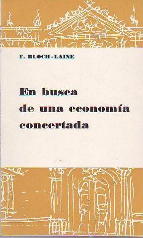EN BUSCA DE UNA ECONOMIA CONCERTADA.: BLOCH-LAINE F.