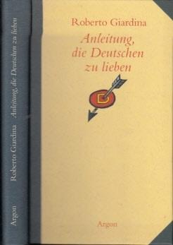 Anleitung, die Deutschen zu lieben Aus dem: Giardina, Roberto;
