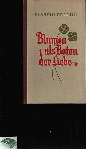 Blumen als Boten der Liebe: Ebertin, Elsbeth: