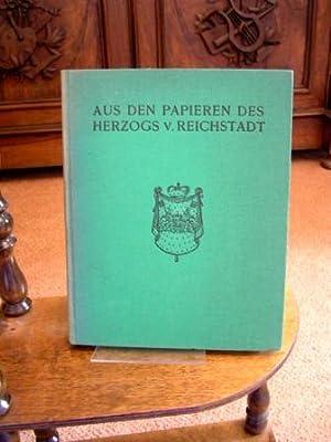 Aus den Papieren des Herzogs von Reichsstadt.: Bourgoing, Jean de