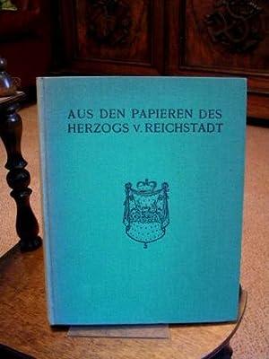 Aus den Papieren des Herzogs von Reichstadt.: Bourgoing, Jean de