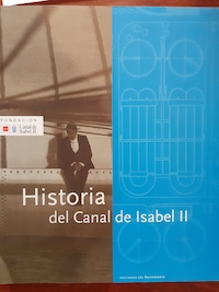 Seller image for Historia del Canal de Isabel II for sale by Ofisierra