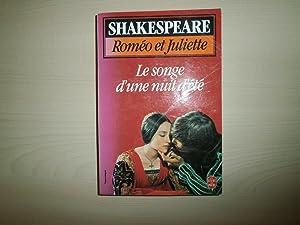 Roméo et Juliette suivi de Le Songe: Shakespeare, W.; Shakespeare,