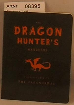 The Dragon Hunter's Handbook - A Field Guide to The Paranormal