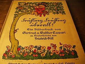 Frühling Frühling überall. Ein Bilderbuch zu Kinderliedern.: CASPARI.- GÜLL, Friedrich: