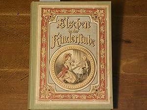 ELSCHEN IN DER KINDERSTUBE, IN SCHULE UND HAUS.- Ein Buch für's Lesekränzchen. Von einer Mutter...