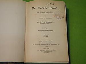 Hrsg.) Der Kavalleriedienst. Ein Handbuch für Offiziere.: PFERDE.- PELET-NARBONNE, G.v.: