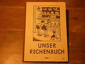Neu bearb.) Unser Rechenbuch. Heft 1. 1. Schuljahr.: BASSLER / BÄURLE / HEBERLE / MOOSMANN / ...